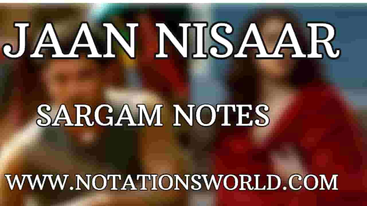 Jaan Nisaar Full Song Sargam And Flute Notes